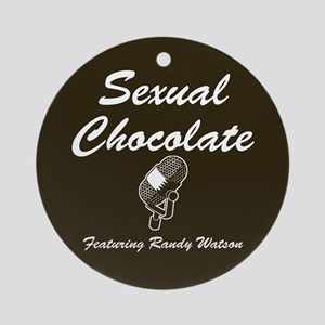 SEXUAL CHOCOLATE Ornament (Round)