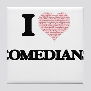 I love Comedians (Heart made from wor Tile Coaster