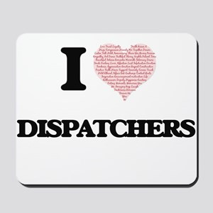I love Dispatchers (Heart made from word Mousepad