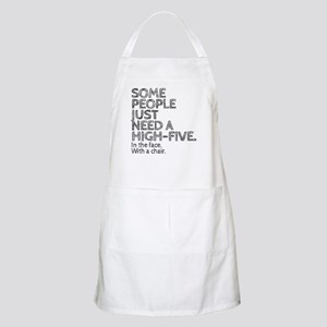 Some People Just Need A High-Five. In The Fa Apron