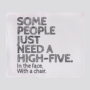 Some People Just Need A High-Five. I Throw Blanket