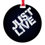 just live Ornament