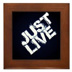 just live Framed Tile