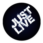 just live Round Car Magnet