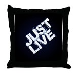 just live Throw Pillow