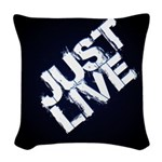 just live Woven Throw Pillow