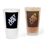 just live Drinking Glass