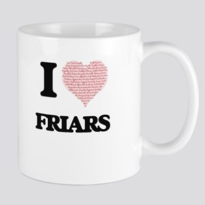 I love Friars (Heart made from words) Mugs