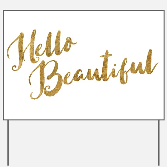 Hello Beautiful Faux Gold Yard Sign