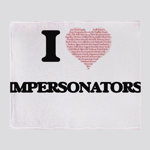 I love Impersonators (Heart made fro Throw Blanket