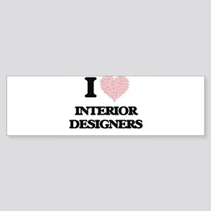 I love Interior Designers (Heart ma Bumper Sticker