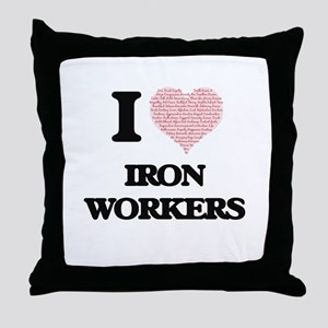 I love Iron Workers (Heart made from Throw Pillow