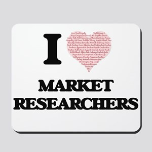 I love Market Researchers (Heart made fr Mousepad