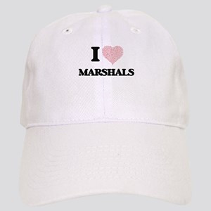 I love Marshals (Heart made from words) Cap