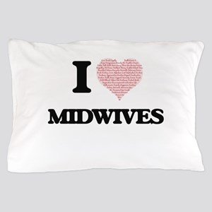 I love Midwives (Heart made from words Pillow Case