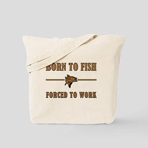 BORN TO FISH... Tote Bag