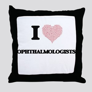 I love Ophthalmologists (Heart made f Throw Pillow
