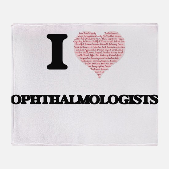 I love Ophthalmologists (Heart made Throw Blanket