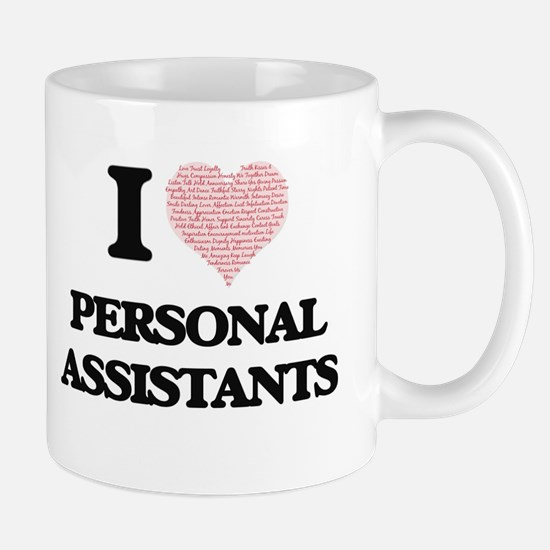 I love Personal Assistants (Heart made from w Mugs