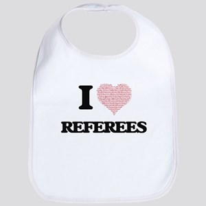 I love Referees (Heart made from words) Bib