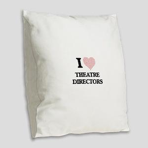 I love Theatre Directors (Hear Burlap Throw Pillow