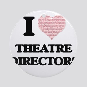 I love Theatre Directors (Heart mad Round Ornament