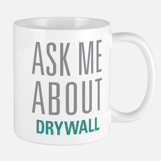 Ask Me About Drywall Mugs