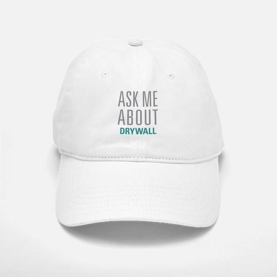 Ask Me About Drywall Baseball Baseball Cap
