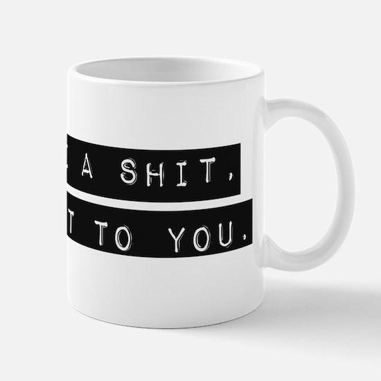 If I gave a shit Mugs
