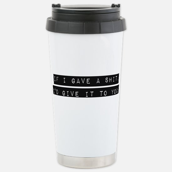 If I gave a shit Stainless Steel Travel Mug
