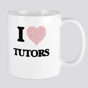I love Tutors (Heart made from words) Mugs
