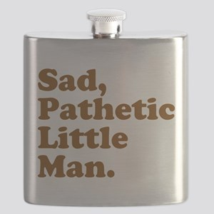 Sad, Pathetic Little Man. Flask