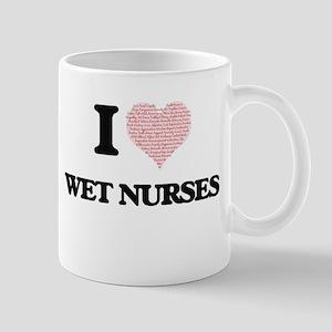 I love Wet Nurses (Heart made from words) Mugs