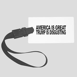 America Great Trump Disgusting Large Luggage Tag