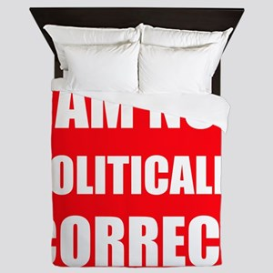 I Am Not Politically Correct Queen Duvet