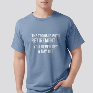 The Trouble With Retiremen T-Shirt