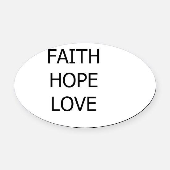 3-faith,hope.png Oval Car Magnet