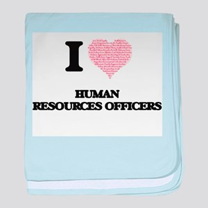 I love Human Resources Officers (Hear baby blanket