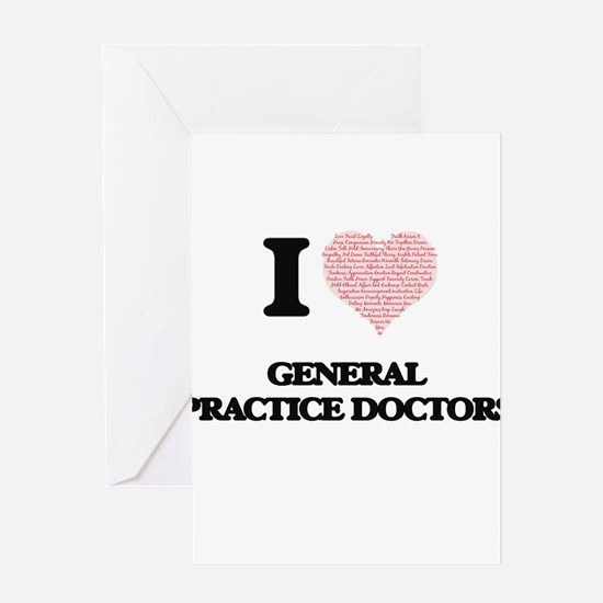 I love General Practice Doctors (He Greeting Cards