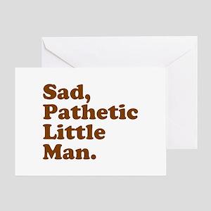 Sad, Pathetic Little Man. Greeting Cards