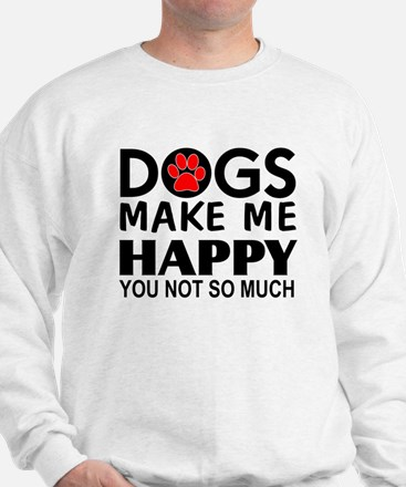 Dogs make me happy You Not so much Jumper