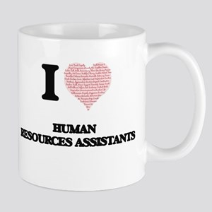I love Human Resources Assistants (Heart made Mugs