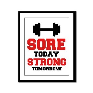 Sore Today Strong Tomorrow Framed Panel Print