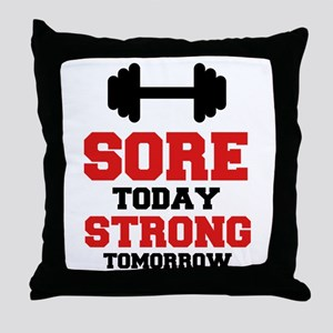 Sore Today Strong Tomorrow Throw Pillow