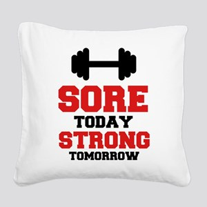 Sore Today Strong Tomorrow Square Canvas Pillow