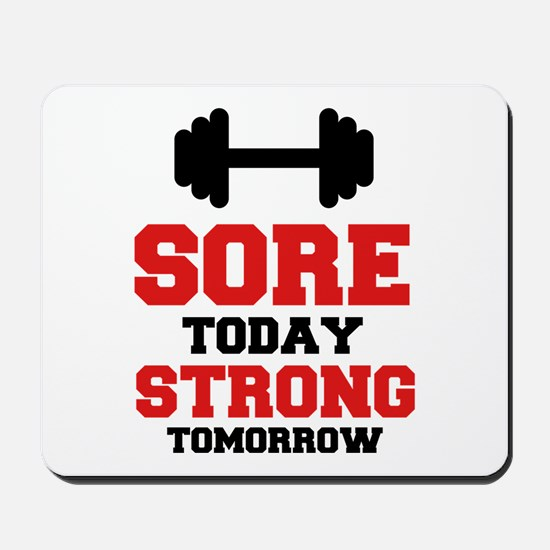 Sore Today Strong Tomorrow Mousepad