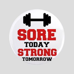 Sore Today Strong Tomorrow Button