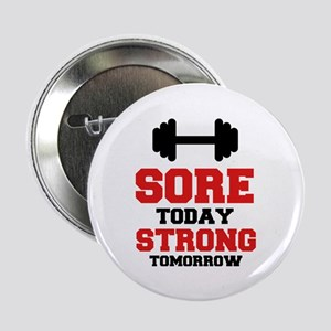 """Sore Today Strong Tomorrow 2.25"""" Button (10 pack)"""