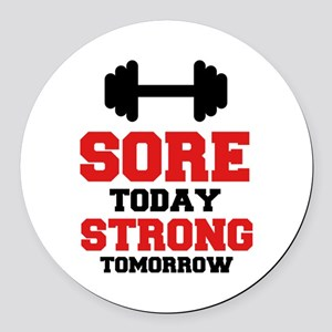 Sore Today Strong Tomorrow Round Car Magnet