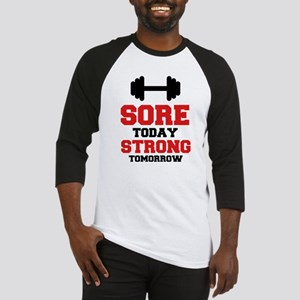 Sore Today Strong Tomorrow Baseball Jersey